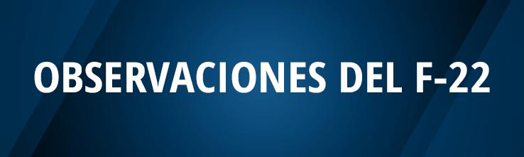 OBSERVACIONES MÁS COMUNES DEL F-22 PARA ESTE AT-2018
