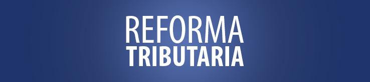 REFORMA TRIBUTARIA, RÉGIMEN DE RENTA ATRIBUIDA